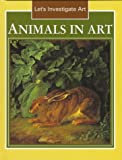 Animals in Art, Louisa Somerville, 0761400125