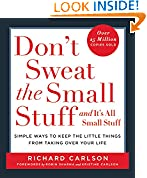 #10: Don't Sweat the Small Stuff . . . and It's All Small Stuff: Simple Ways to Keep the Little Things from Taking Over Your Life (Don't Sweat the Small Stuff Series)