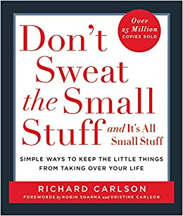 How to stop sweating the small stuff