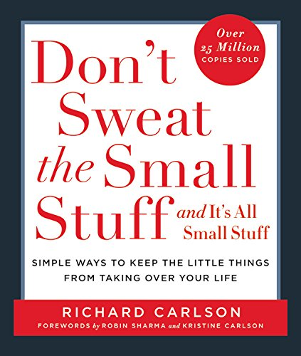 dont-sweat-the-small-stuff-and-its-all-small-stuff-simple-ways-to-keep-the-little-things-from-taking