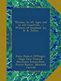 img - for Woman: In All Ages and in All Countries ...: Women of England, by B. B. James book / textbook / text book