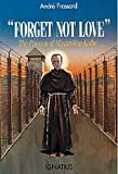 """Forget Not Love"": The Passion of Maximilian Kolbe"