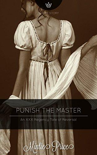 Punish the Master: An XXX Regency Tale of Reversal