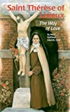 img - for Saint Therese of Lisieux: The Way of Love (Encounter the Saints Series,16) book / textbook / text book