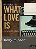 What Love Is - Bible Study Book: The Letters of 1, 2, 3 John (Living Room)