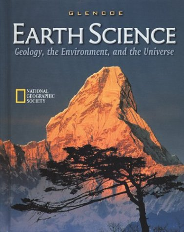 Earth Science: Geology, the Environment, and the Universe, Student Edition