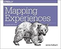 Mapping Experiences: Aligning for Business Value