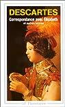 Correspondance avec Elisabeth et autres lettres par Descartes