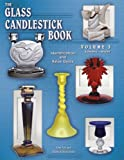 img - for The Glass Candlestick Book, Vol. 3: Kanawha to Wright- Identification and Value Guide book / textbook / text book