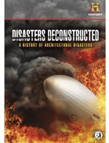 Disasters Deconstructed: A History of Architectural Disasters (Architectural Unknown)