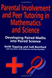 Parental Involvement and Peer Tutoring in Mathematics and Science, Keith Topping, 1853465410