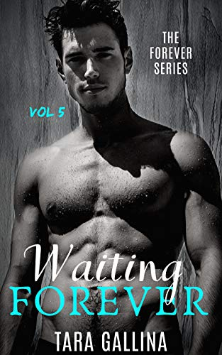 Waiting Forever: Vol 5: New Adult Romance (The Forever Series) by [Gallina, Tara]