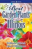 Best Garden Plants for Illinois, William Aldrich and Don Williamson, 1551055023