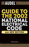 Audel Guide to the 2002 National Electrical Code, Paul Rosenberg, 0764542036