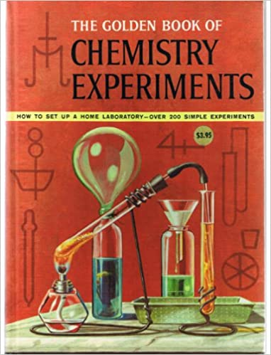 The Golden Book of Chemistry Experiments: How to Set up a Home ...