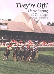 They're Off! Horse Racing Saratoga: Horse Racing at Saratoga (New York State Series)