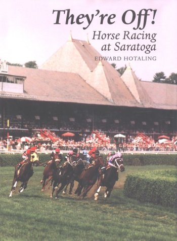 They're Off! Horse Racing Saratoga: Horse Racing at Saratoga (New York State Series) ()