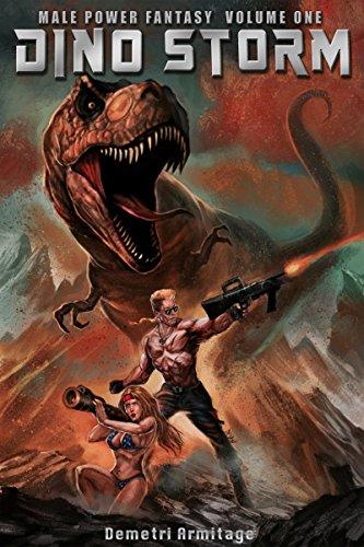 Male Power Fantasy Vol. One: Dino-Storm