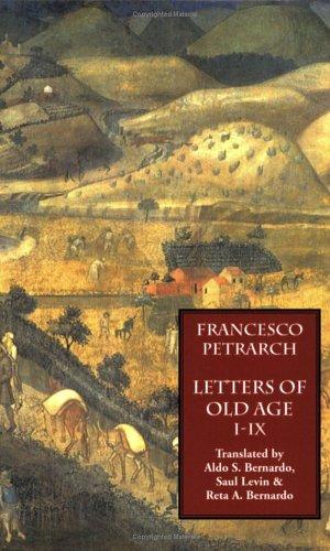 Letters on Old Age (Rerum Senilium Libri): Vol. 1: Books I-IX