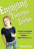 img - for Engaging 'Tweens and Teens: A Brain-Compatible Approach to Reaching Middle and High School Students by Raleigh T. Philp (2006-08-18) book / textbook / text book