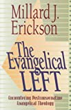 The Evangelical Left: Encountering Postconservative Evangelical Theology