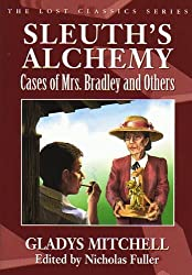Sleuth's Alchemy: Cases of Mrs. Bradley and Others