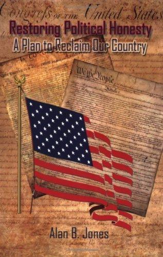 Restoring Political Honesty by Alan B. Jones (2006-12-02)
