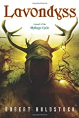 Lavondyss: Journey to an Unknown Region (A Novel of the Mythago Cycle) Paperback