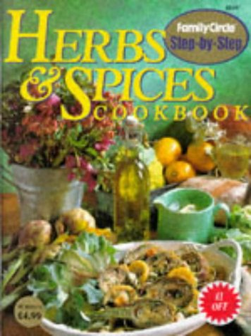 Step-by-step: Herbs and Spices Cookbook (