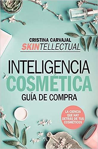 Skintellectual Cosmética Al desnudo de Cristina Carvajal Riola