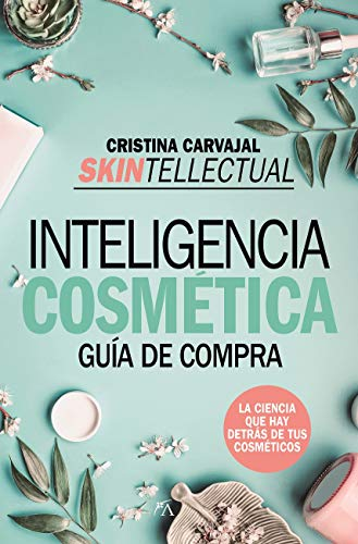 Skintellectual. Cosmética Al desnudo por Carvajal Riola, Cristina