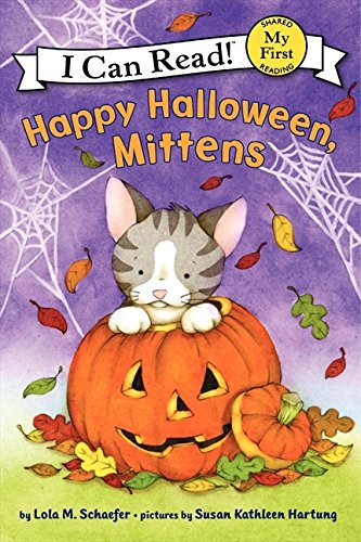 Happy Halloween, Mittens (My First I Can Read) (Halloween Chapter Book Read Aloud)