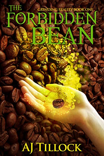 The Forbidden Bean:  Grinding Reality Book One (Volume 1)