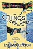 The Things We Said Today (Bennett Sisters Mysteries) (Volume 4)