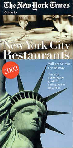 The New York Times Guide to New York City Restaurants 2002 (New York Times Guide to Restaurants in New York City)