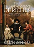Front cover for the book The Embarrassment of Riches: An Interpretation of Dutch Culture In the Golden Age by Simon Schama