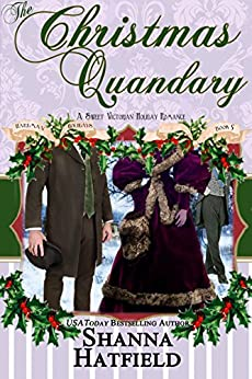 The Christmas Quandary: Sweet Historical Holiday Romance (Hardman Holidays Book 5) by [Hatfield, Shanna]