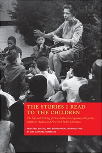 Amazon.com: The Stories I Read to the Children: The Life and Writing of Pura  Belpré, the Legendary Storyteller, Children's Author and NY Public Librarian  (9781878483805): Sánchez González, Lisa: Books