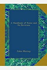 A Handbook of Rome and Its Environs Paperback