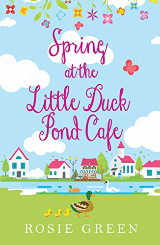 Spring at The Little Duck Pond Cafe: (Little Duck Pond Cafe, Book 1) ()