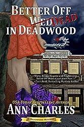 Better Off Dead in Deadwood (Deadwood Humorous Mystery Book 4)