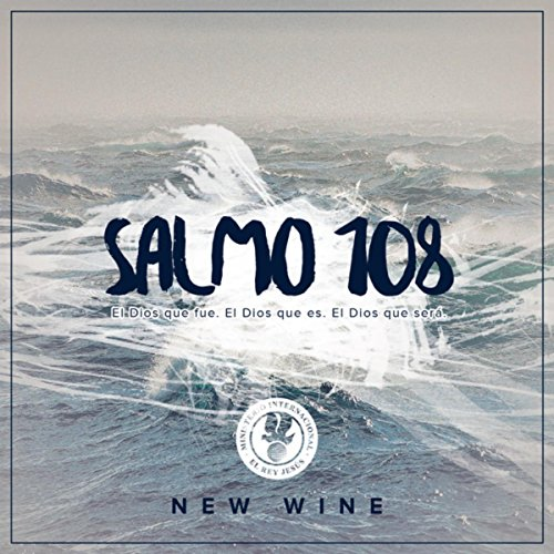 salmo 108 the new wine from the album salmo 108 october 6 2015 4 6 out