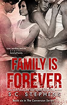 Family is Forever (Conversion Book 6) by [Stephens, S.C.]