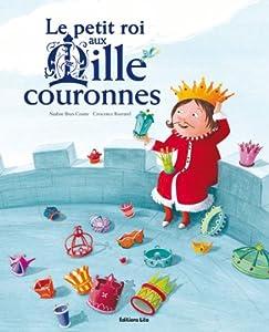 """Afficher """"Le petit roi aux mille couronnes"""""""