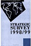 Strategic Survey 1998/99, International Institute for Strategic Studies Staff, 0199223807