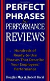 img - for Perfect Phrases for Performance Reviews : Hundreds of Ready-to-Use Phrases That Describe Your Employees' Performance by Douglas Max Published by McGraw-Hill 1st (first) edition (2002) Paperback book / textbook / text book
