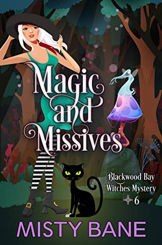 Magic and Missives (Blackwood Bay Witches Paranormal Cozy Mystery Book 6) by [Bane, Misty]