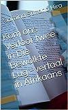Kom ons Verloor twee in Die Bewolkte Lug - vertaal in Afrikaans (Afrikaans Edition)