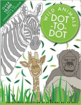 Wild Animals Dot To Dot Clarity Media 9781546868477 Amazon Com Books