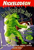 By John Peel The TALE OF THE ZERO HERO ARE YOU AFRAID OF THE DARK 11 [Paperback]